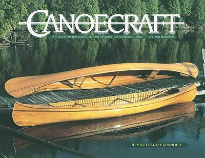 Canoecraft An Illustrated Guide to Fine Woodstrip Construction 9781552093429