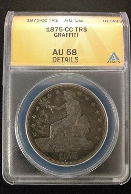 High grade 1875-CC Trade Dollar Graded by ANACS as an AU-58 details-graffiti