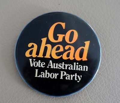 Political Badge - Go Ahead - vote Australian Labor Party