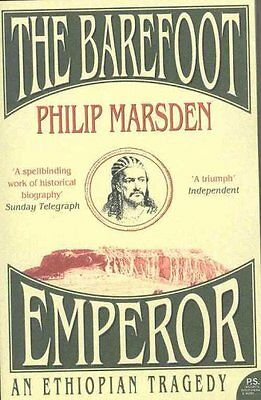 The Barefoot Emperor An Ethiopian Tragedy by Philip Marsden 9780007173464