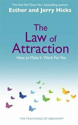 The Law of Attraction How to Make it Work for You by Esther Hicks 9781401915322