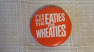I've Got The Eaties For Wheaties Collectible Pin