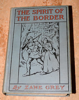 1906 Hb Book Zane Grey The Spirit Of The Border 1St 4 J Watson Davis Illustrated