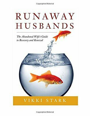 Runaway Husbands: The Abandoned Wife's Guide to Rec... by Stark, Vikki Paperback