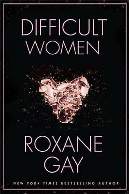 Difficult Women by Roxane Gay 9781472152770 (Paperback, 2017)