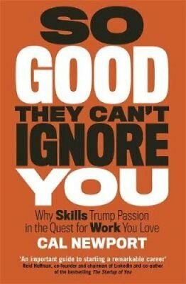So Good They Can't Ignore You by Cal Newport 9780349415864 (Paperback, 2016)
