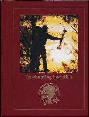 BOWHUNTING ESSENTIALS Hardcover Book Bow Hunting Archery North American Club !NR