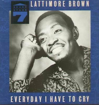 Lattimore Brown Everyday I Have to Cry NEAR MINT Charly Records Vinyl LP