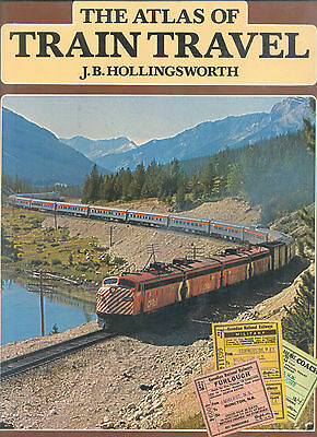 The Atlas Of Train Travel192 Page Book By J.b.hollingsworth.published 1980