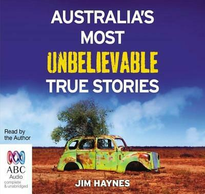 NEW Australia's Most Unbelievable True Stories By Jim Haynes  Audio CD