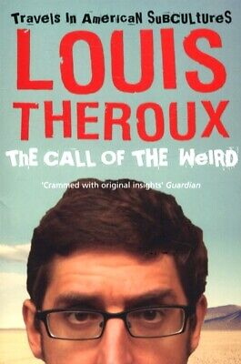 The call of the weird by Louis Theroux (Paperback)