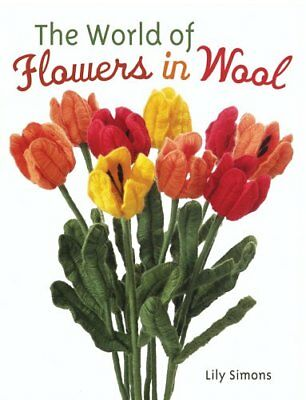 The World of Flowers in Wool by Simons, Lily Book The Cheap Fast Free Post