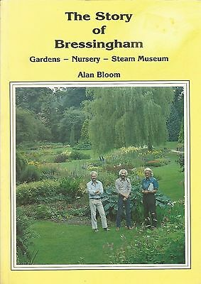 Story Of Bressingham. Steam Museum And Gardens Book By Alan Bloom
