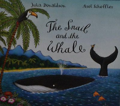 The Snail and the Whale by Julia Donaldson and Axel Scheffler  [Paperback]