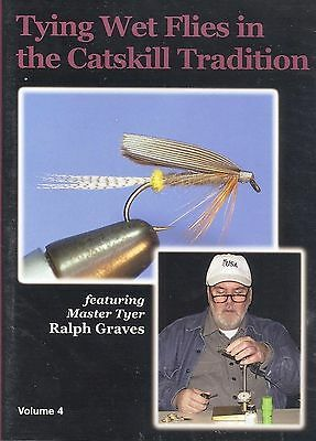 Tying Wet Flies in the Catskill Tradition, Volume 4 featuring Ralph Graves DVD