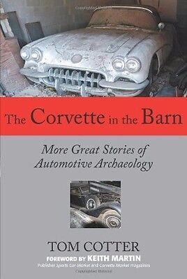 Corvette in the Barn: More Great Stories of Automotive Archaeology Book Manual 6