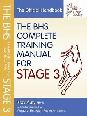 BHS Complete Training Manual for Stage 3 by British Horse Society 9781905693276