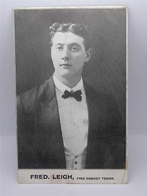"""*antique Postcard Of """"fred. Leigh, Fine Robust Tenor"""" *"""