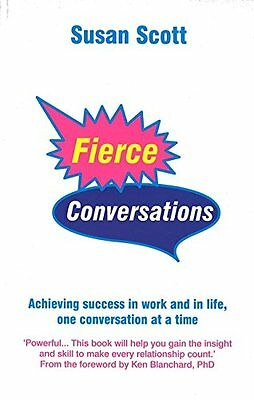 Fierce Conversations: Achieving success in work and in life, one conversation at