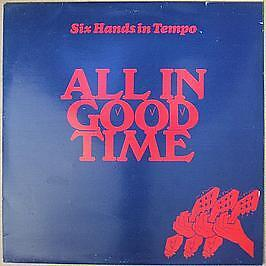 Six Hands In Tempo - All In Good Time - Burlington - 1980 #743867