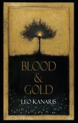 Blood and Gold by Leo Kanaris 9781910213100 (Paperback, 2016)