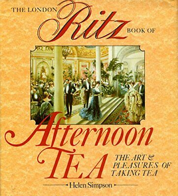 London Ritz Book of Afternoon Tea by Simpson, Helen Book The Cheap Fast Free