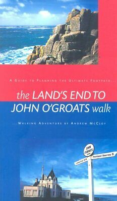 The Land's End to John O'Groats Walk: A Guide to ... by McCloy, Andrew Paperback