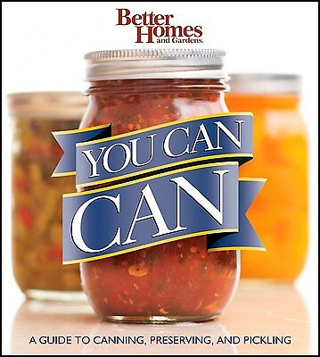 Better Homes & Gardens YOU CAN CAN A Guide to Canning Preserving & Pickling BOOK