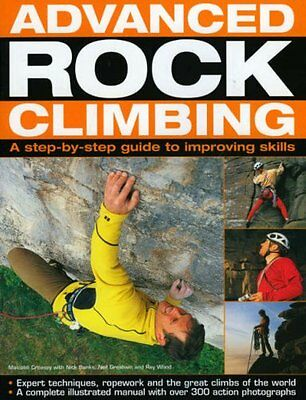 Advanced Rock Climbing: a practical guide to improving skills NEW BOOK NO RES@ .
