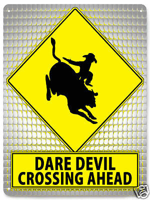 BULL RIDER METAL STREET SIGN dare devil funny RODEO cowboy MANCAVE wall 435