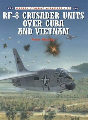 RF-8 Crusader Units Over Cuba and Vietnam by Peter Mersky (Paperback, 1999)