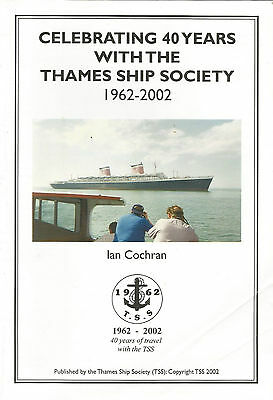 Celebrating 40 Years With The Thames Ship Society. 1962-2002. Softcover Booklet