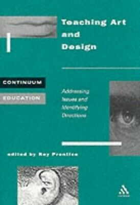 Teaching Art and Design (Continuum Education) Paperback Book The Cheap Fast Free
