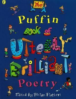 The Puffin book of utterly brilliant poetry by Brian Patten (Paperback)