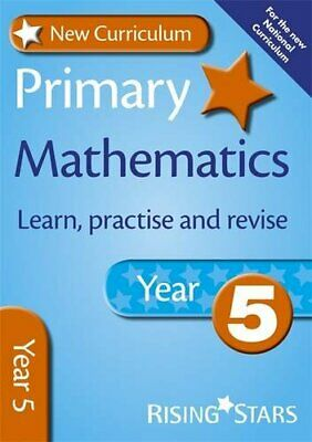 New Curriculum Primary Maths Learn, Practise and Revise Year... by Dixon, Trevor