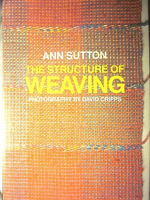 STRUCTURE OF WEAVING by Ann Sutton Structure Pattern Design Weaving Book (1983)