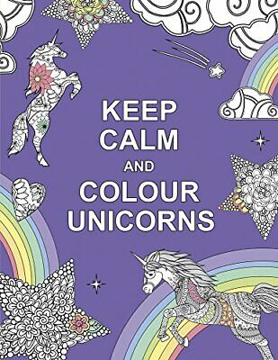 Keep Calm and Colour Unicorns (Huck & Pucker Colouring Books), Huck & Pucker The