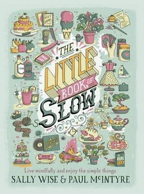 NEW The Little Book of Slow By Sally Wise Paperback Free Shipping