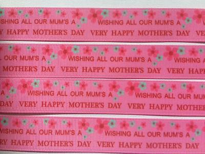 "BB Ribbon WISHING ALL OUR MUMS A HAPPY MOTHERS DAY  2m grosgrain 7/8"" 22mm"