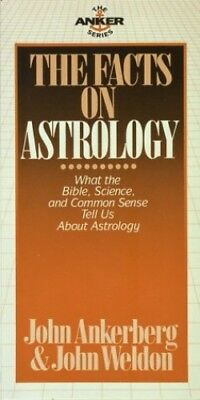 The Facts on Astrology: What the Bible, Science, an... by Weldon, John Paperback