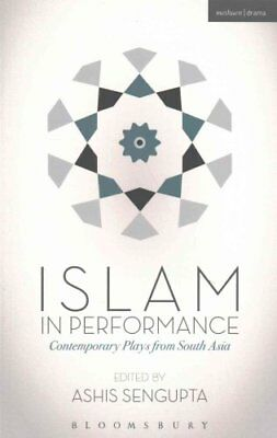 Islam in Performance Contemporary Plays from South Asia 9781474250702