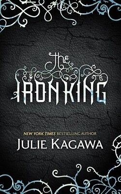The iron king. Book one The iron fey by Julie Kagawa (Paperback)