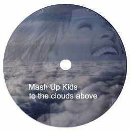 Mash Up Kids - To The Clouds Above - Muk 3 - 2003 #117390
