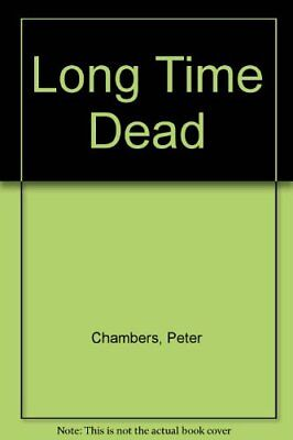 Long Time Dead by Chambers, Peter Hardback Book The Cheap Fast Free Post