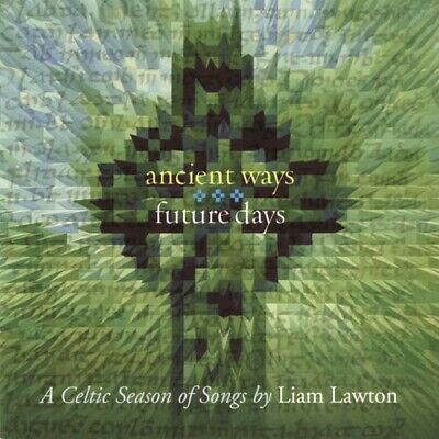 Liam Lawton - Ancient Ways Future Days: Celtic Season of Songs [New CD]