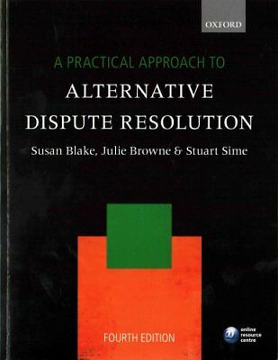 A Practical Approach to Alternative Dispute Resolution 9780198747666