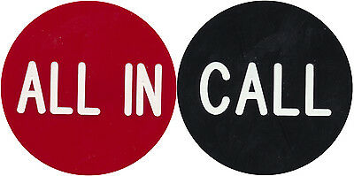 "ALL IN / CALL  2.5"" button great for POKER TOURNAMENT GAMES - FREE SHIPPING *"