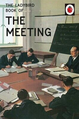 Ladybirds for grown-ups: The ladybird book of the meeting by Jason Hazeley