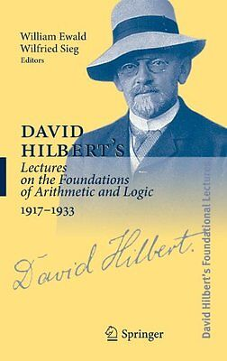 David Hilbert's Lectures on the Foundations of Arithmetic and Logic, 1917-1933 b