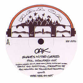 OAK - Snakes In The Grass (Remix) - Wax On - 2005 #168843